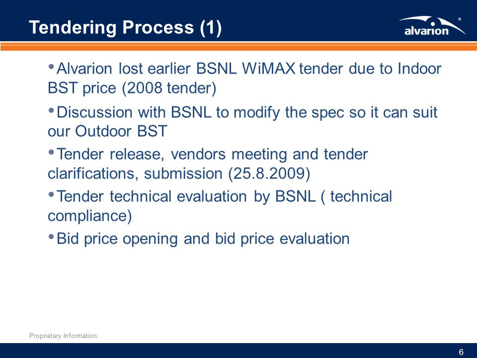 Tendering Process (1) Alvarion lost earlier BSNL WiMAX tender due to Indoor BST price (2008 tender)