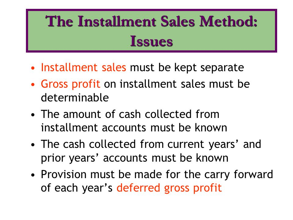 The Installment Sales Method: Issues