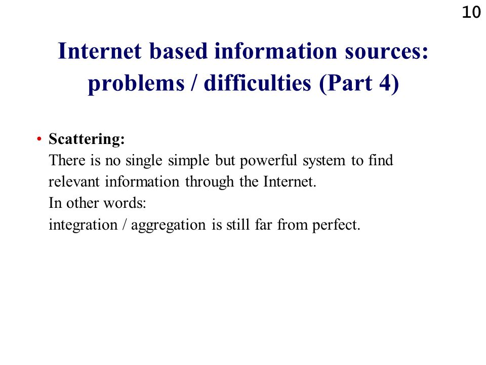 Internet based information sources: problems / difficulties (Part 4)