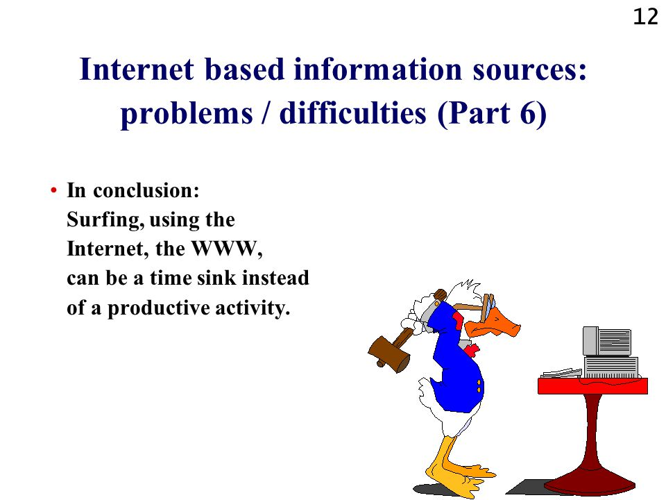 Internet based information sources: problems / difficulties (Part 6)
