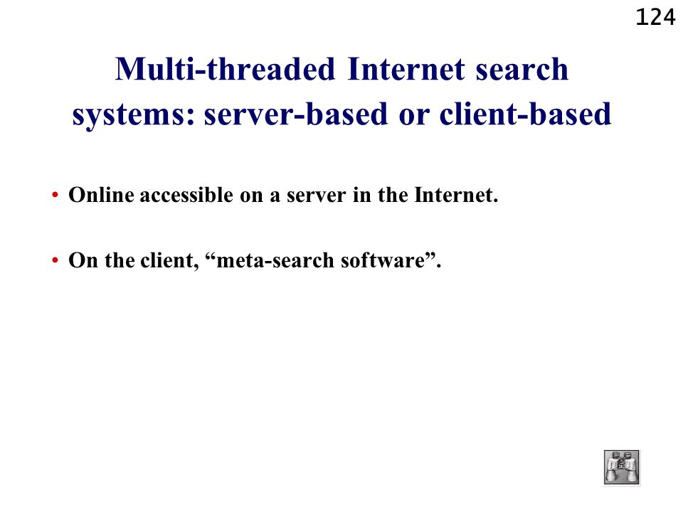 Multi-threaded Internet search systems: server-based or client-based