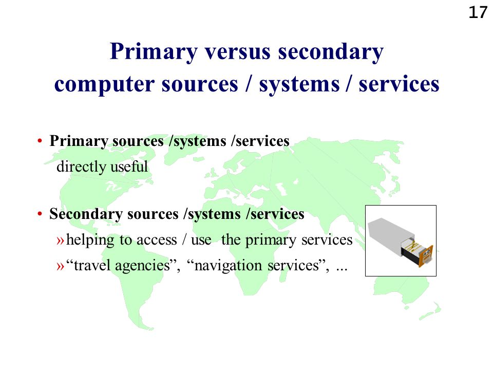 Primary versus secondary computer sources / systems / services