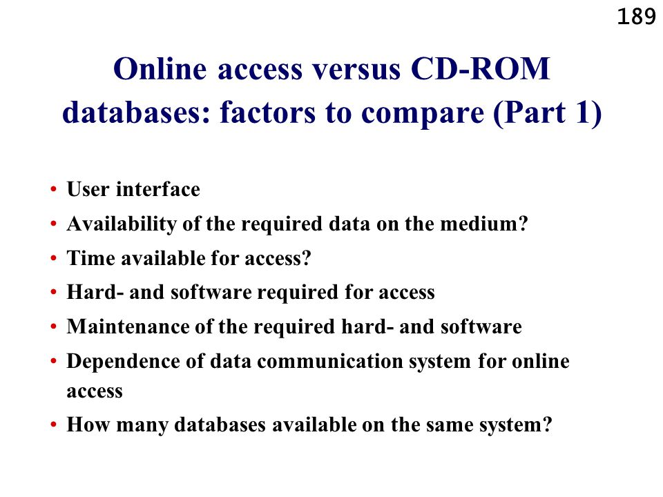 Online access versus CD-ROM databases: factors to compare (Part 1)