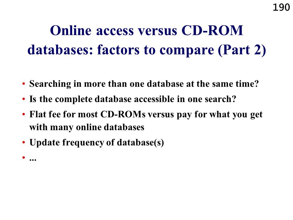 Online access versus CD-ROM databases: factors to compare (Part 2)