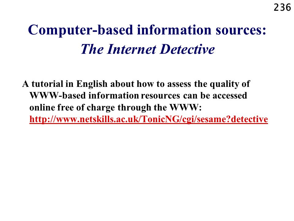 Computer-based information sources: The Internet Detective