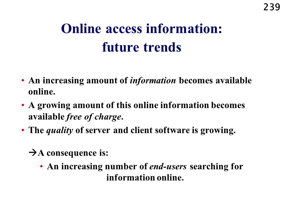 Online access information: future trends