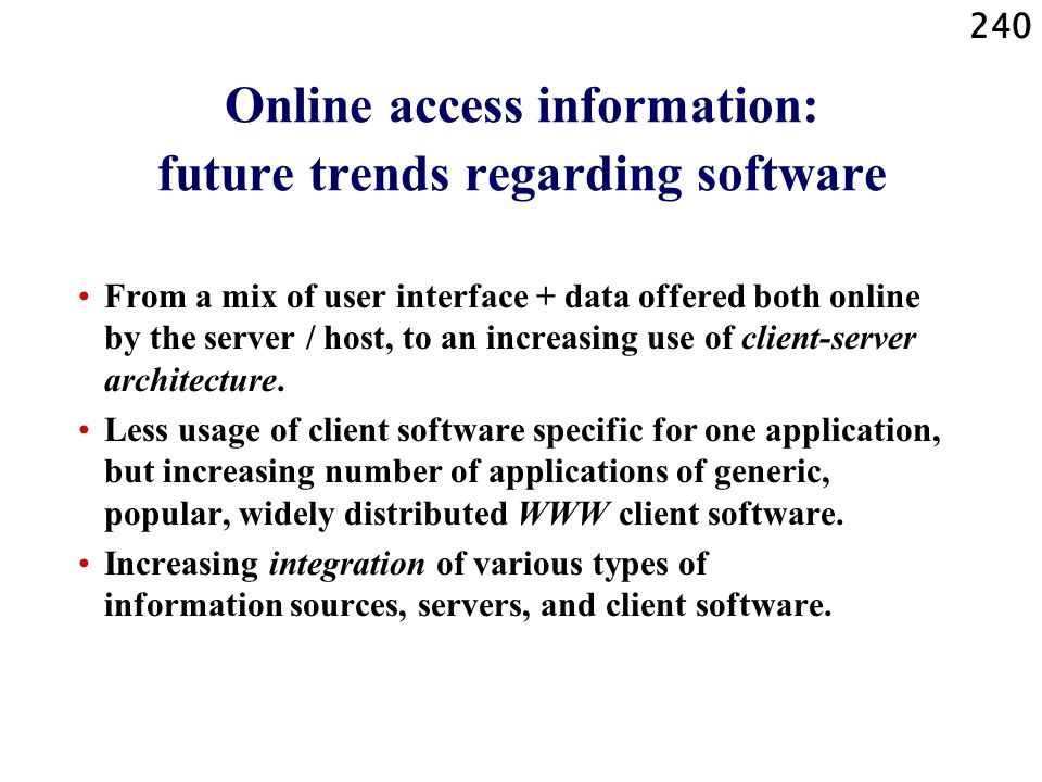 Online access information: future trends regarding software
