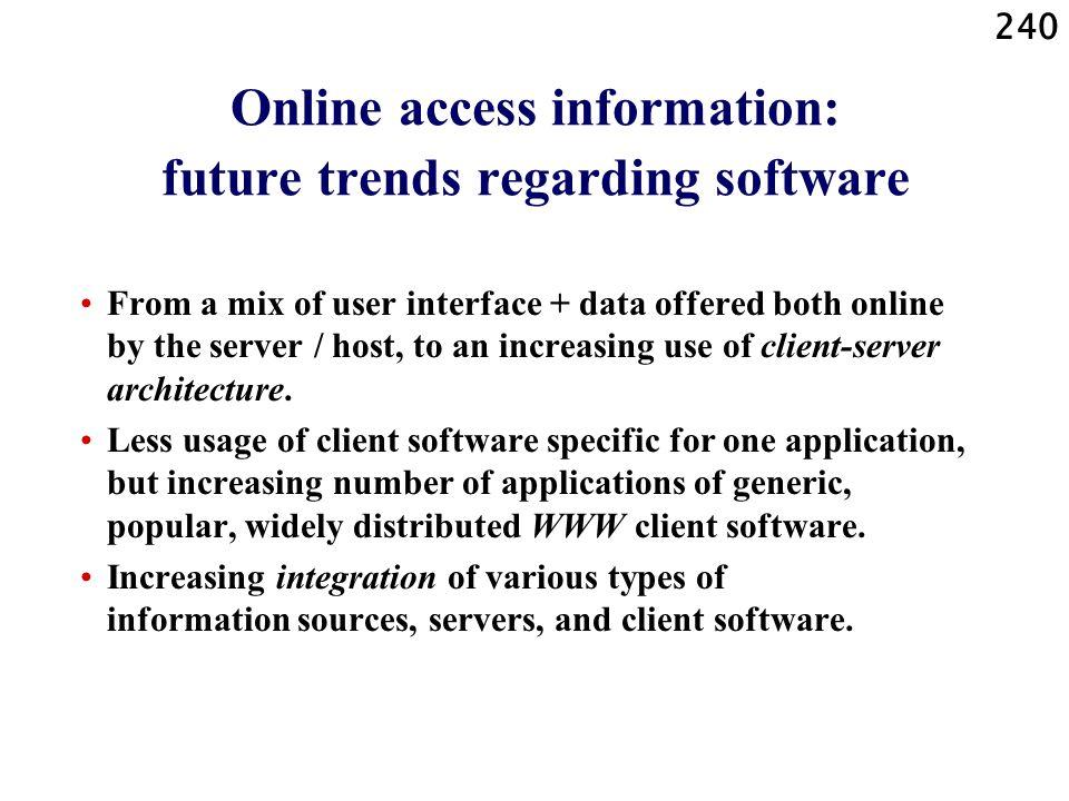 Online access information: future trends regarding software