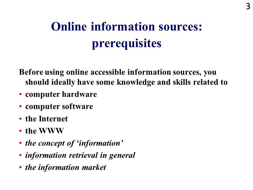 Online information sources: prerequisites