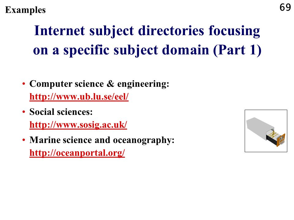 Examples Internet subject directories focusing on a specific subject domain (Part 1) Computer science & engineering: