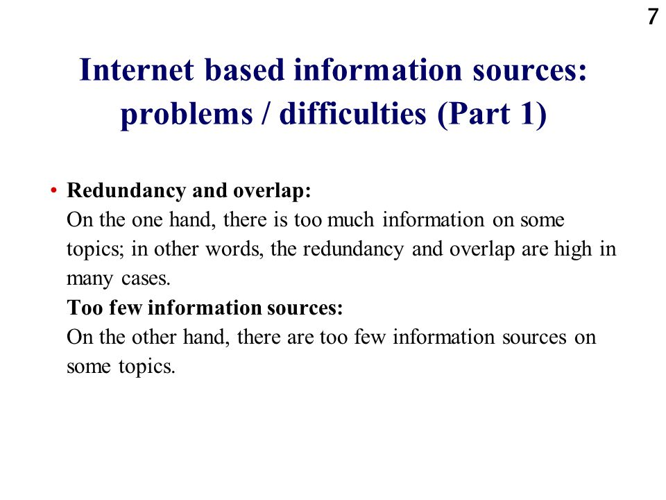 Internet based information sources: problems / difficulties (Part 1)