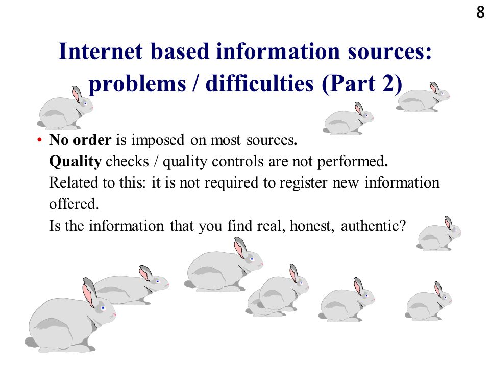 Internet based information sources: problems / difficulties (Part 2)