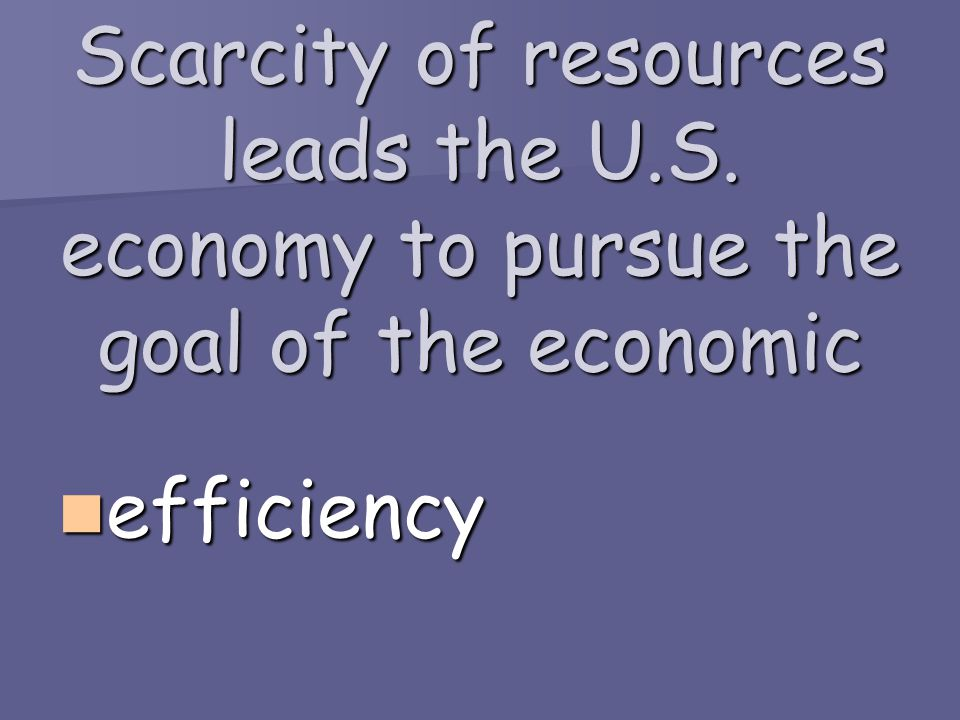 Scarcity of resources leads the U. S