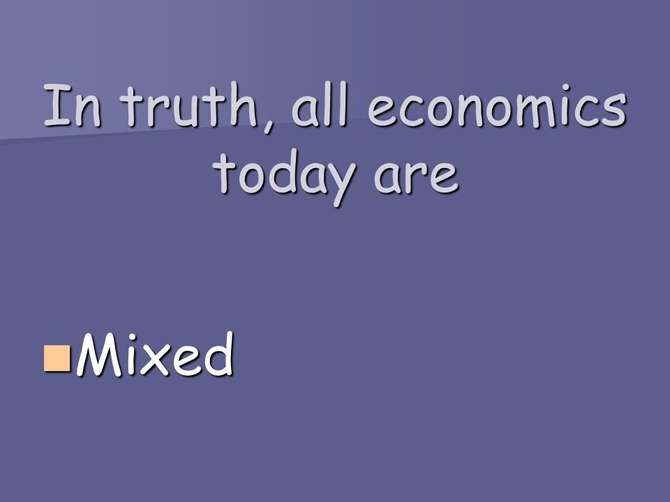 In truth, all economics today are