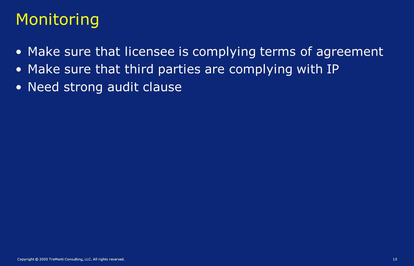 Monitoring Make sure that licensee is complying terms of agreement