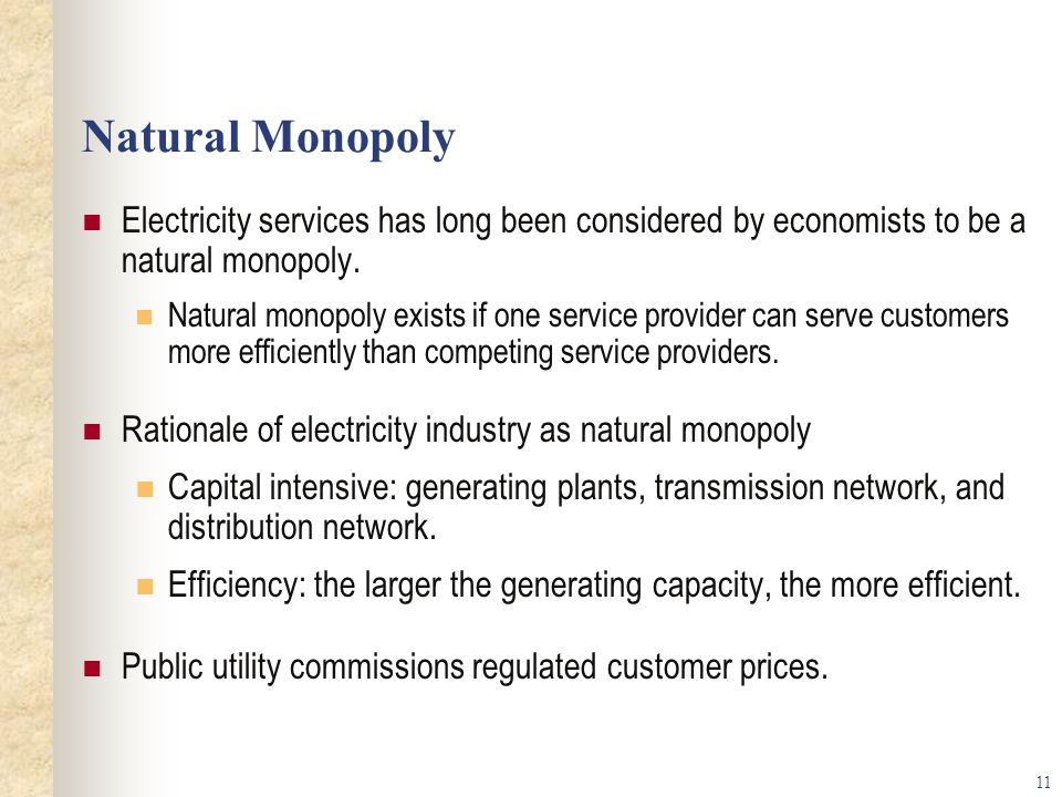 Natural Monopoly Electricity services has long been considered by economists to be a natural monopoly.