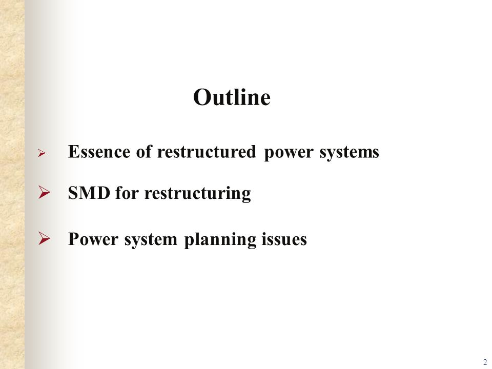 Outline SMD for restructuring Power system planning issues
