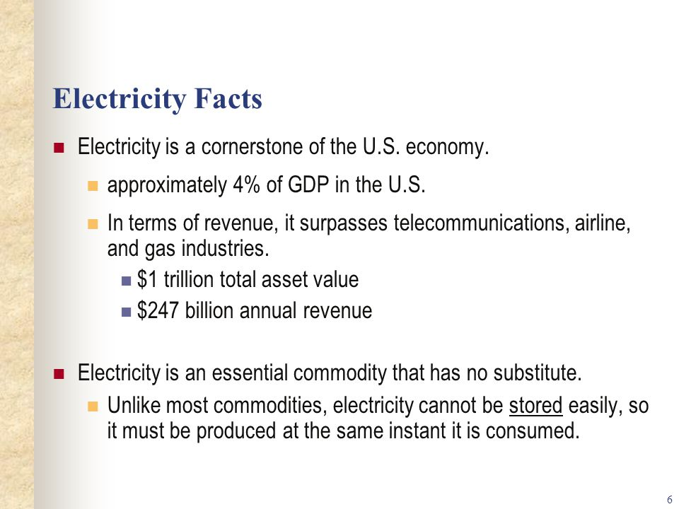 Electricity Facts Electricity is a cornerstone of the U.S. economy.