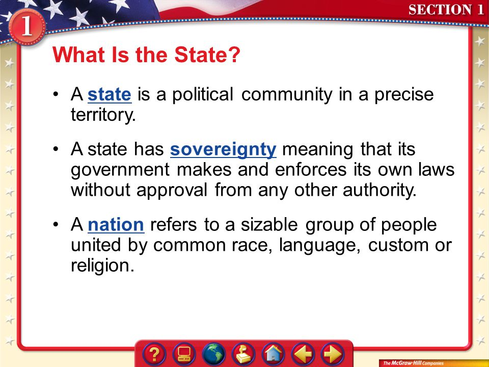 What Is the State A state is a political community in a precise territory.