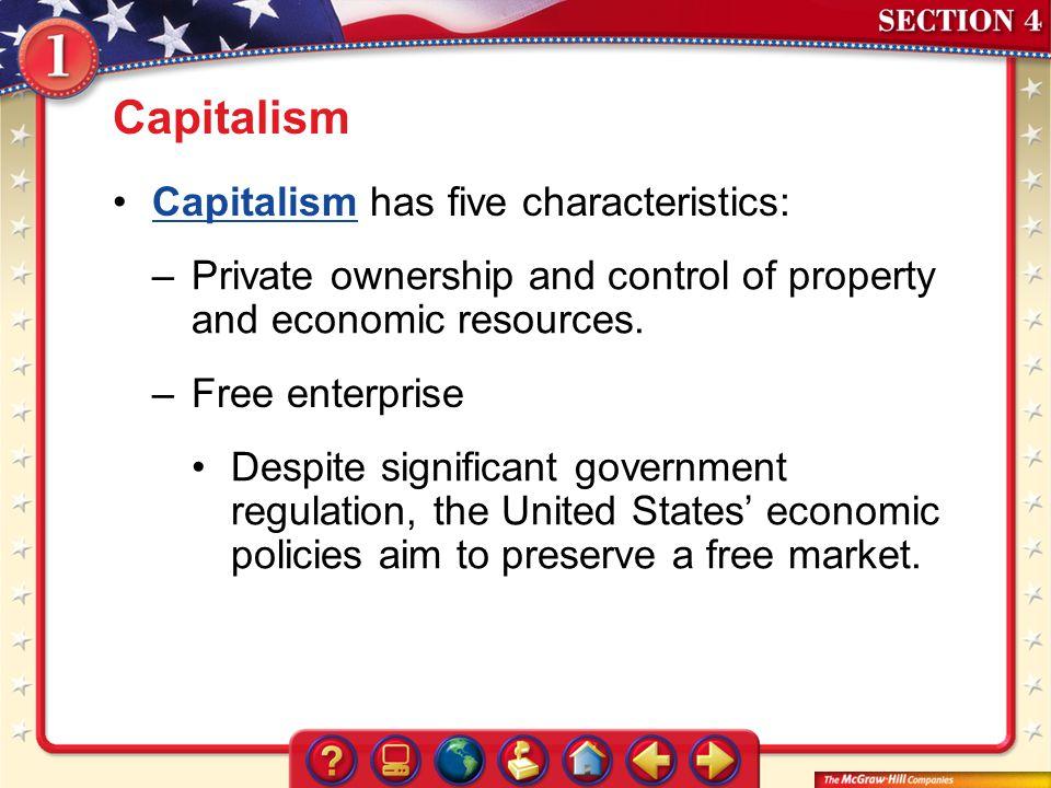 Capitalism Capitalism has five characteristics:
