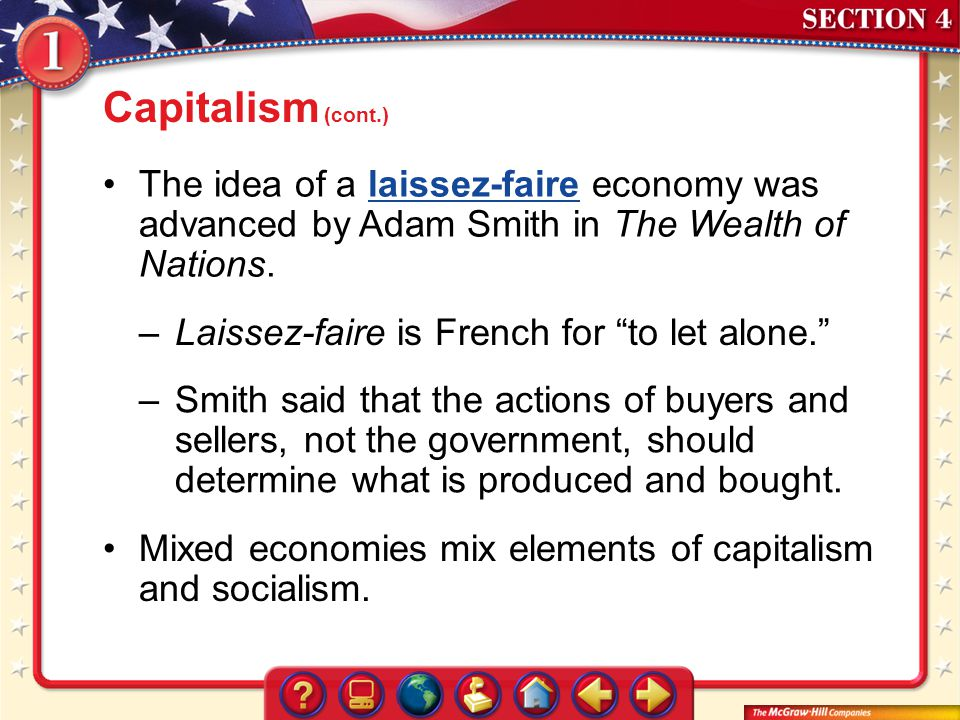 Capitalism (cont.) The idea of a laissez-faire economy was advanced by Adam Smith in The Wealth of Nations.