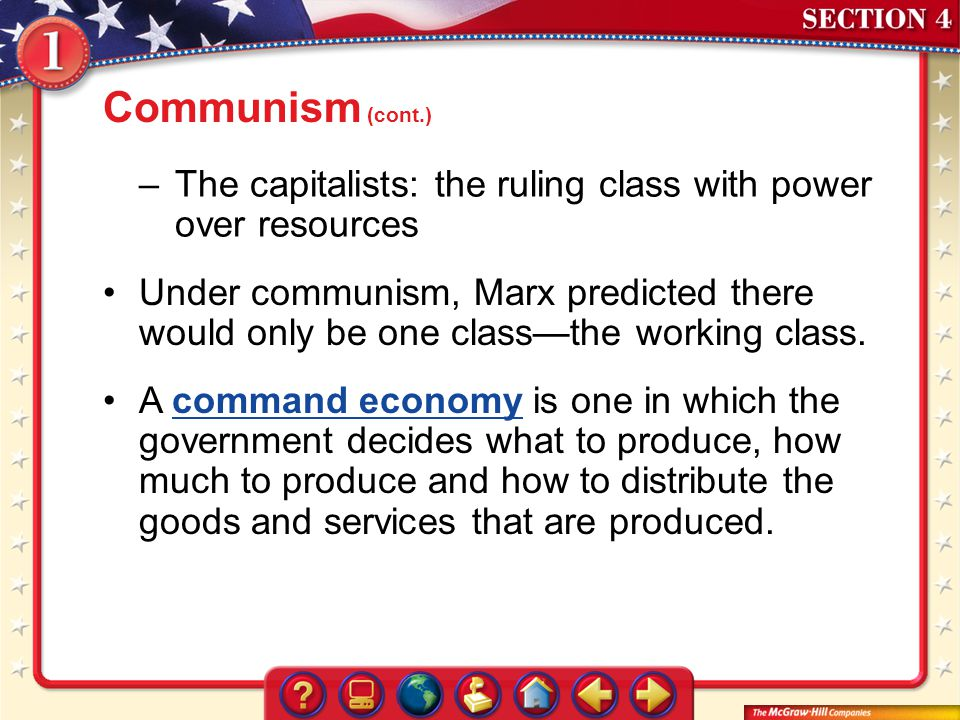 Communism (cont.) The capitalists: the ruling class with power over resources.