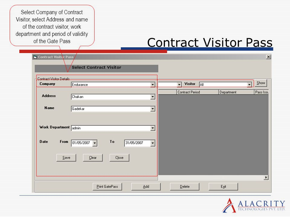 Select Company of Contract Visitor, select Address and name of the contract visitor, work department and period of validity of the Gate Pass