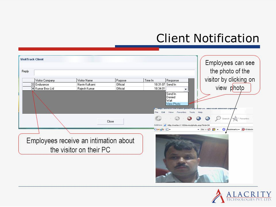 Client Notification Employees can see the photo of the visitor by clicking on view photo.