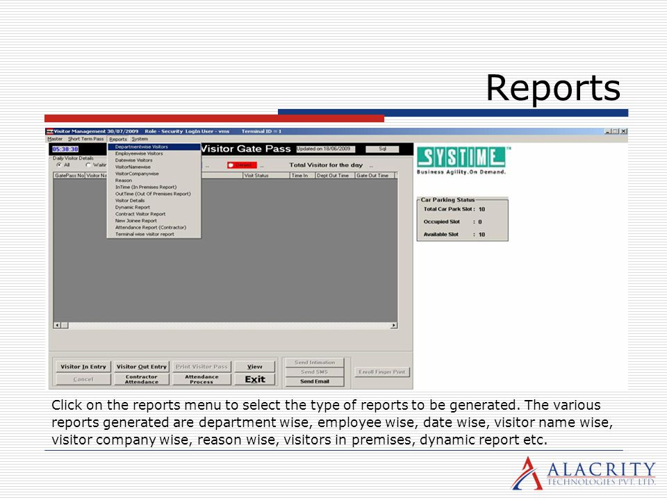 Reports Click on the reports menu to select the type of reports to be generated. The various.