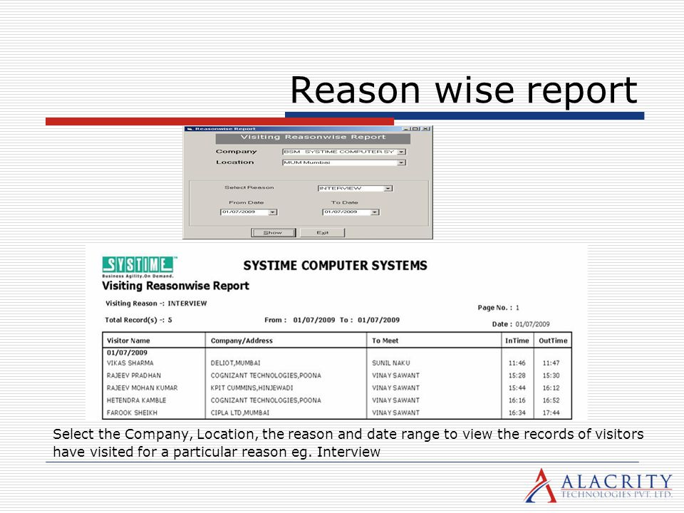 Reason wise report Select the Company, Location, the reason and date range to view the records of visitors.