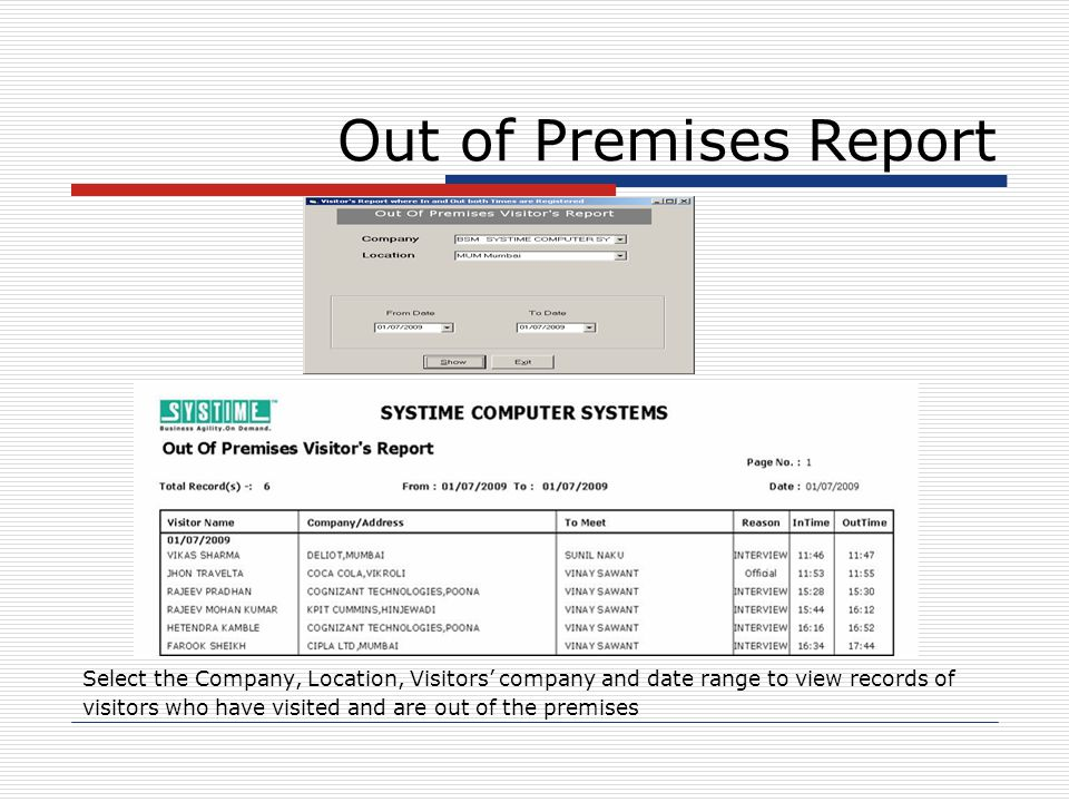 Out of Premises Report Select the Company, Location, Visitors' company and date range to view records of.