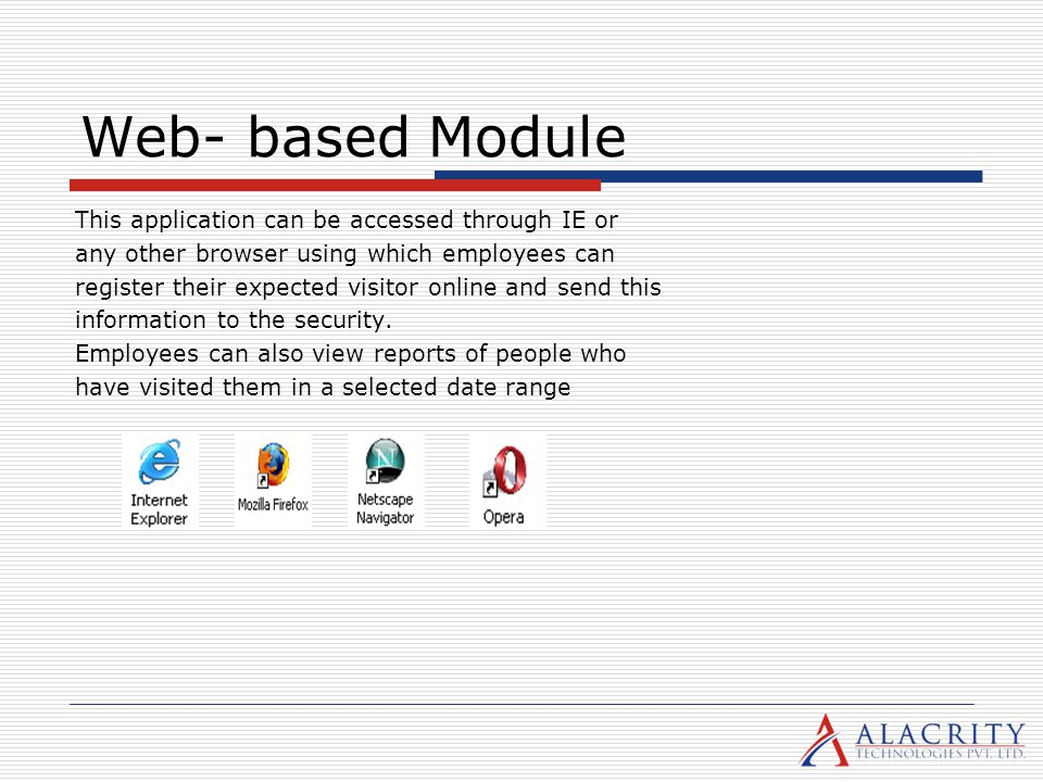 Web- based Module This application can be accessed through IE or