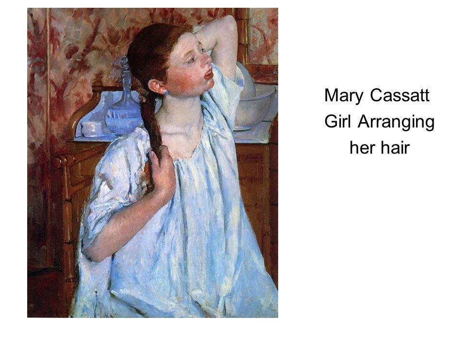 Mary Cassatt Girl Arranging her hair