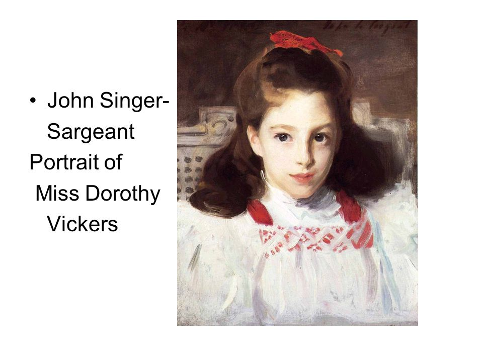John Singer- Sargeant Portrait of Miss Dorothy Vickers