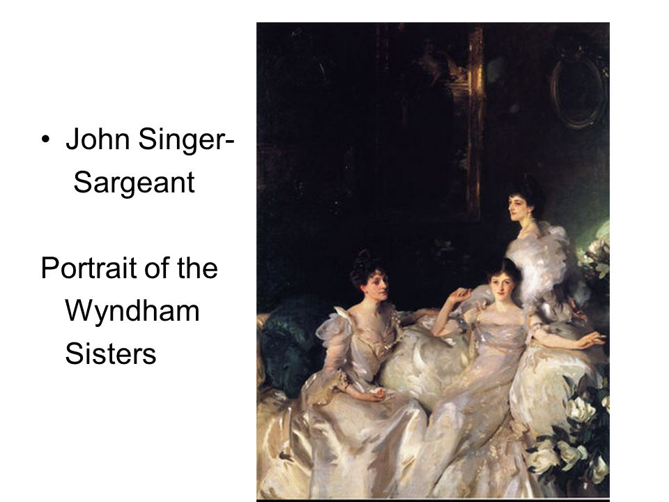 John Singer- Sargeant Portrait of the Wyndham Sisters