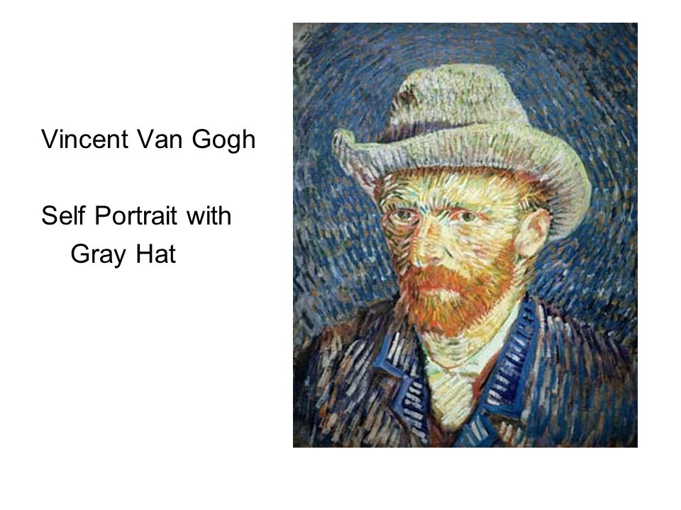 Vincent Van Gogh Self Portrait with Gray Hat