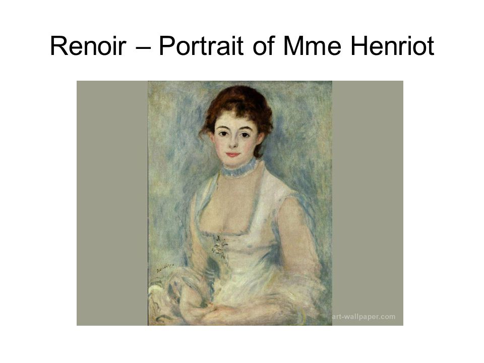 Renoir – Portrait of Mme Henriot