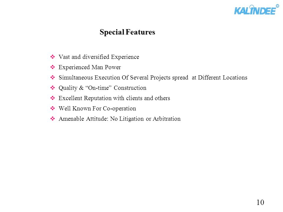 Special Features 10 Vast and diversified Experience