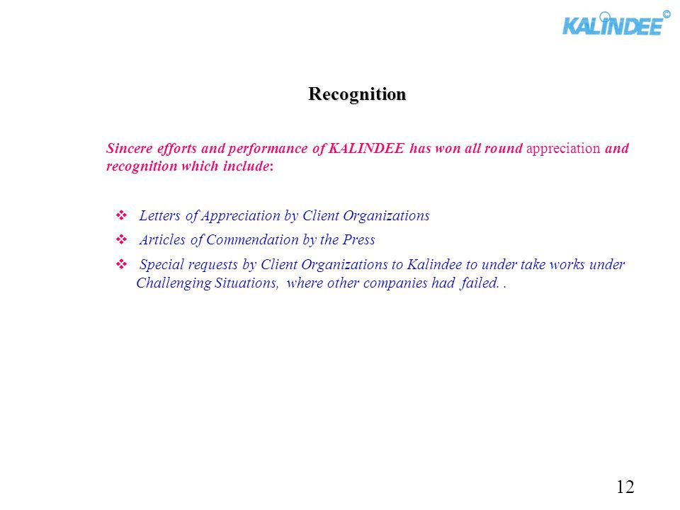 Recognition Sincere efforts and performance of KALINDEE has won all round appreciation and recognition which include: