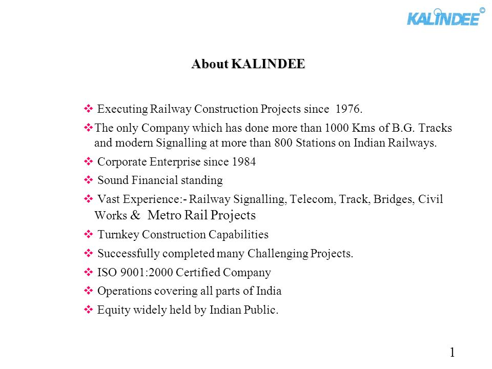 About KALINDEE 1 Executing Railway Construction Projects since 1976.