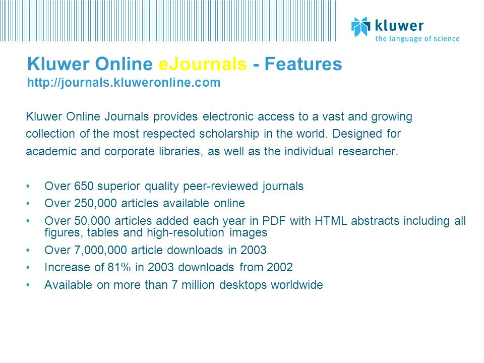 Kluwer Online eJournals - Features http://journals.kluweronline.com