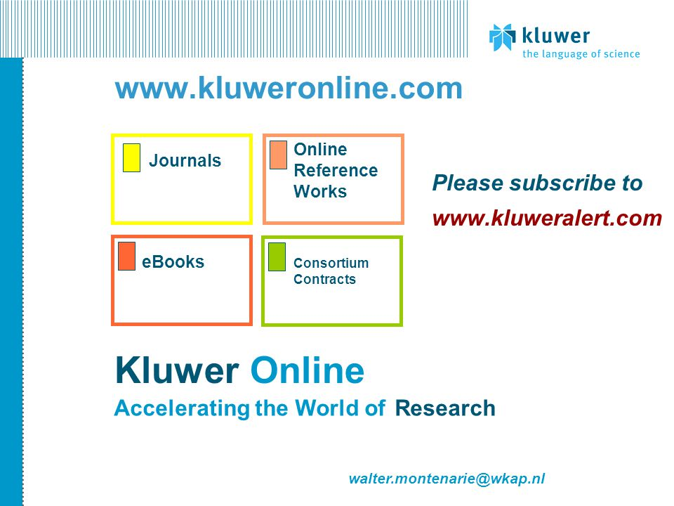 Kluwer Online www.kluweronline.com Online Reference Works Journals