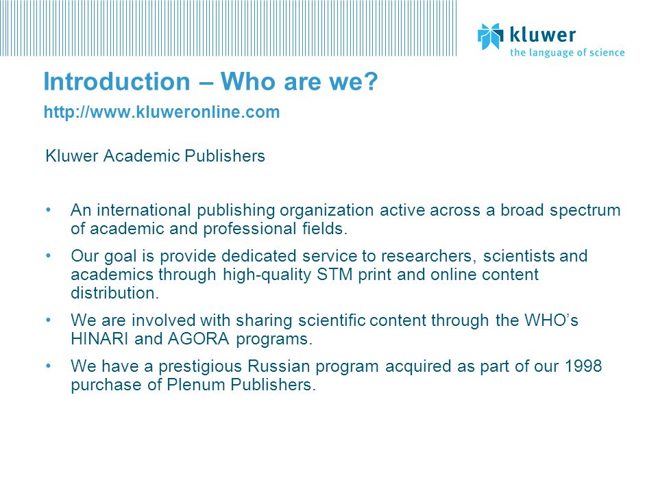 Introduction – Who are we http://www.kluweronline.com