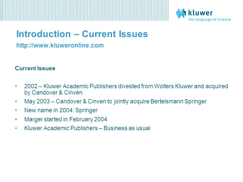 Introduction – Current Issues http://www.kluweronline.com