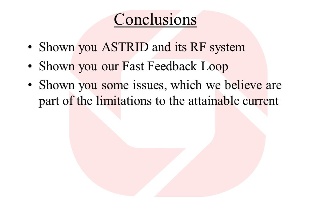 Conclusions Shown you ASTRID and its RF system