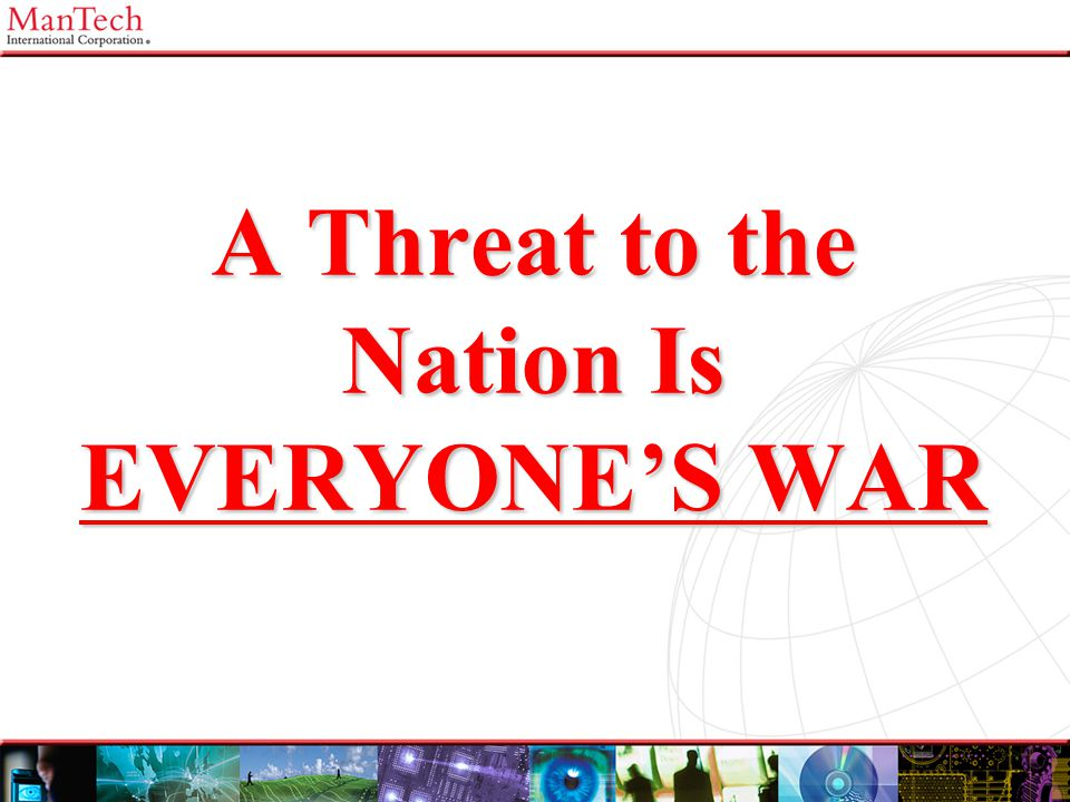 A Threat to the Nation Is EVERYONE'S WAR