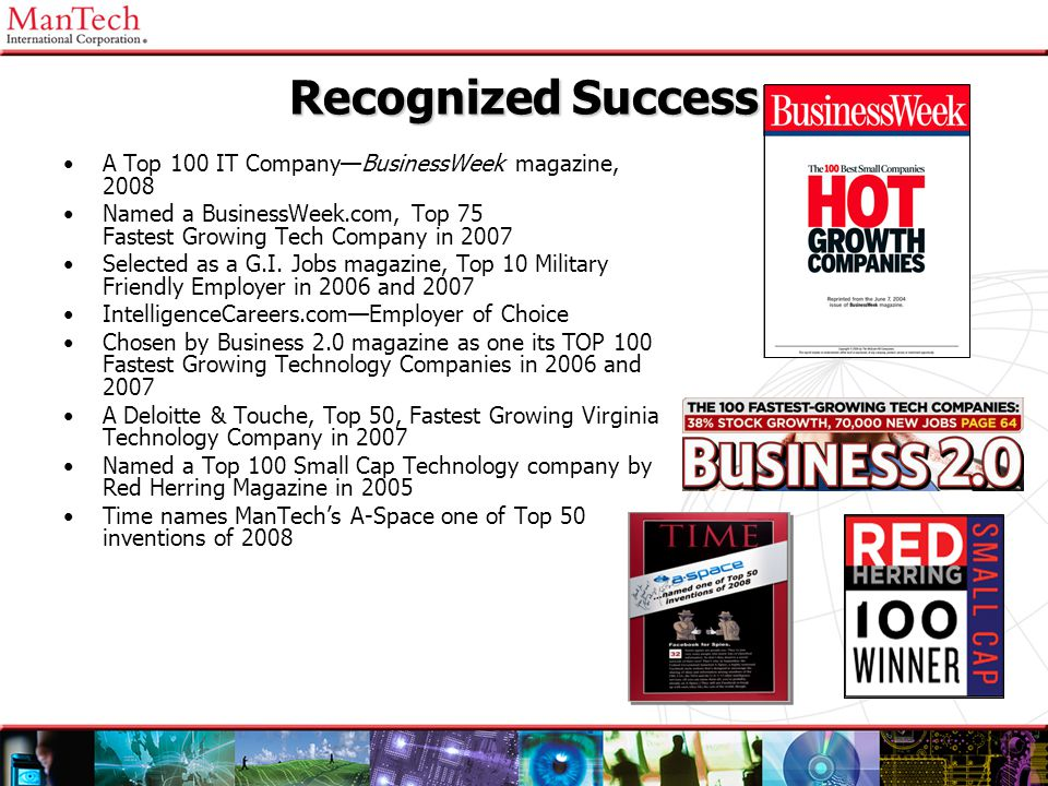 Recognized Success A Top 100 IT Company—BusinessWeek magazine, 2008