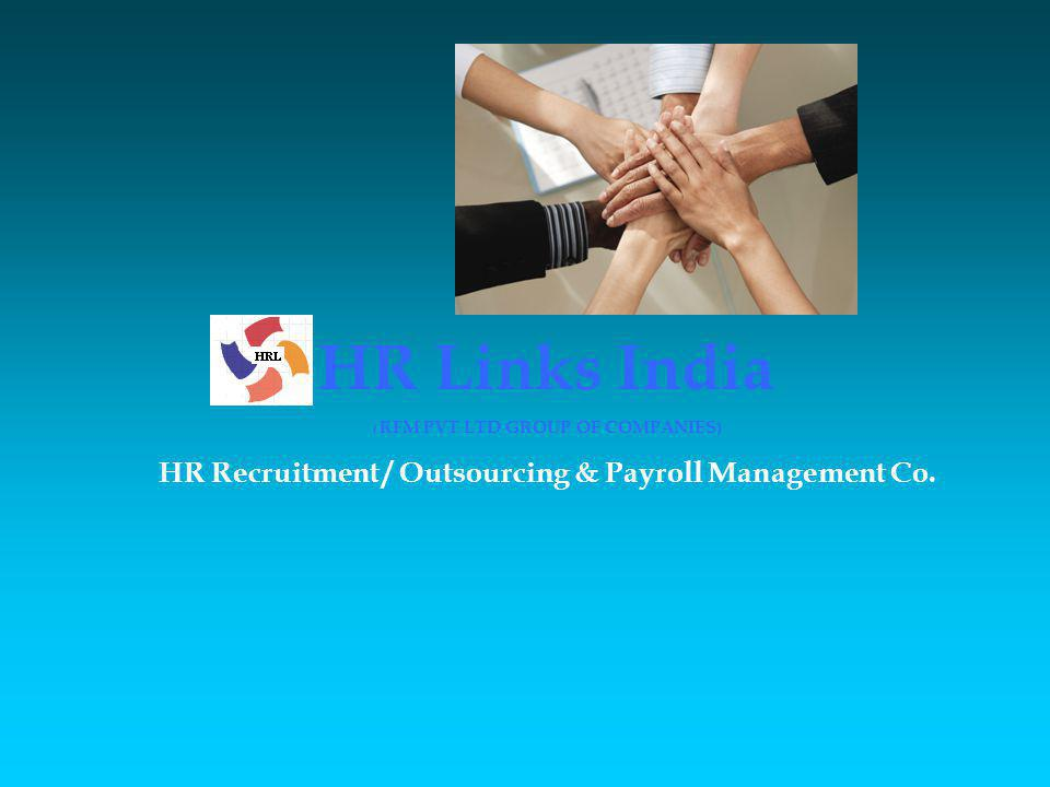 HR Links India HR Recruitment / Outsourcing & Payroll Management Co.