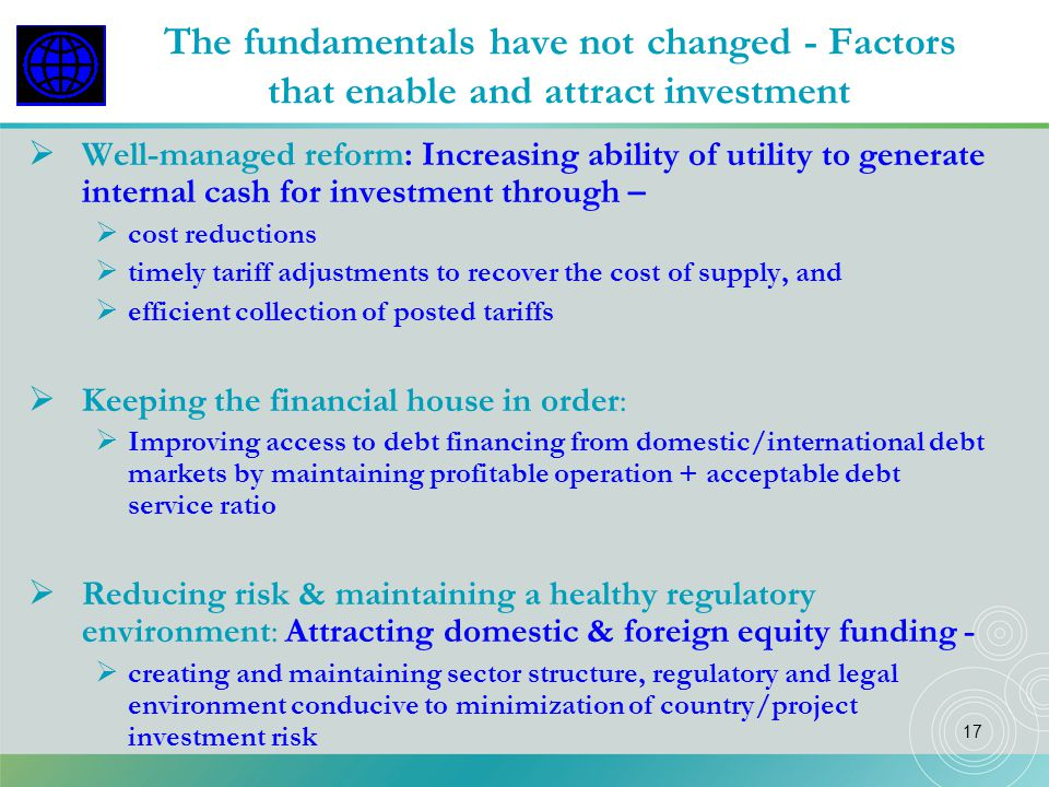 The fundamentals have not changed - Factors that enable and attract investment