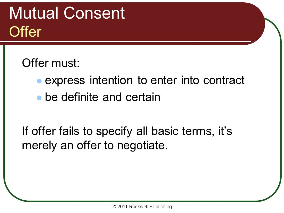 Mutual Consent Offer Offer must: